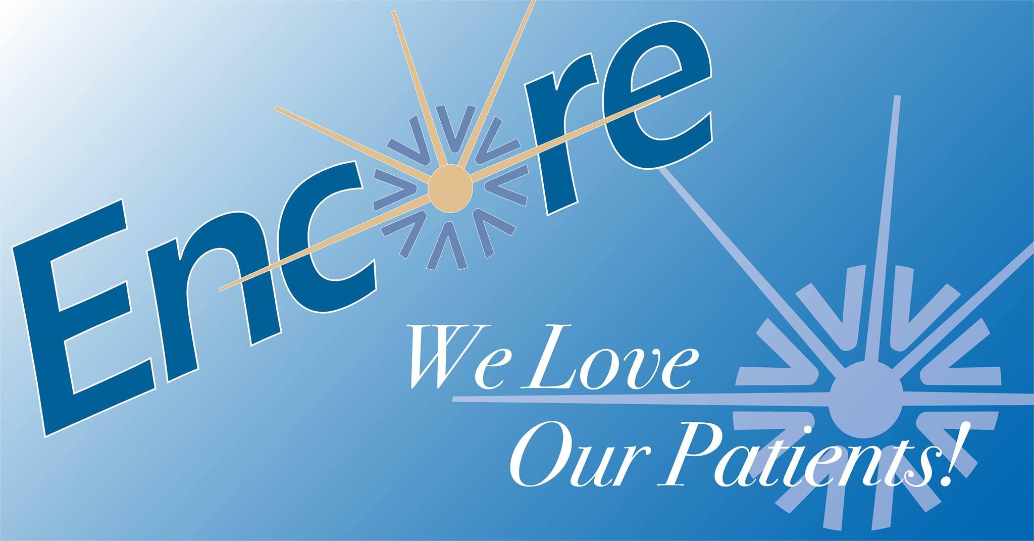 Encore We Love Our Patients