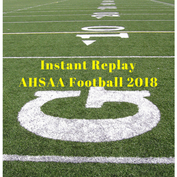 Football field with text announcing Instant Replay for AHSAA for 2018 Football Season