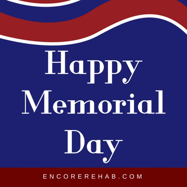 Red and blue graphic with slight wave which reads Happy Memorial Day, encorerehab.com