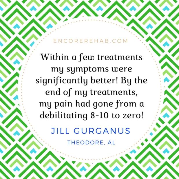 Patient Testimonial from Jill Gurganus of Encore Rehabilitation-Tillman's Corner, Theodore, Alabama