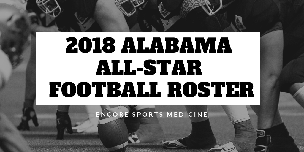 2018 ALABAMA ALL-STAR FOOTBALL ROSTER - Encore Sports Medicine