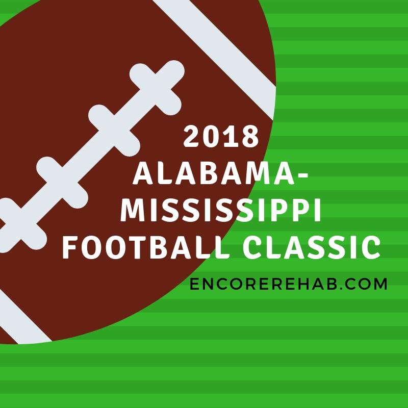 2018 Alabama-Mississippi Football Classic #EncoreRehab