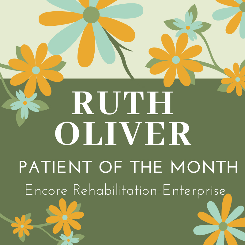 Ruth Oliver is Patient of the Month for Encore Rehabilitation-Enterprise #EncoreRehab
