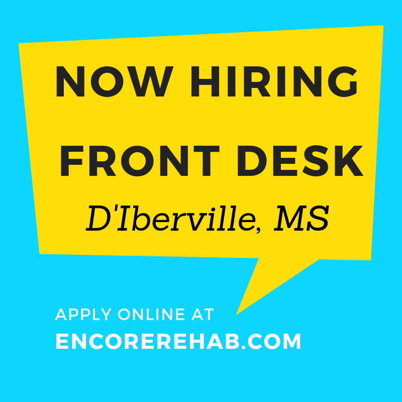 Now hiring in D'Iberville, Mississippi for a Front Desk position. Apply online at encorerehab.com #EncoreRehab