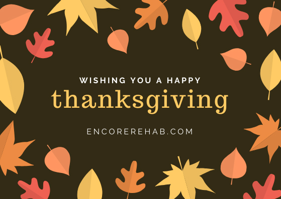 Happy Thanksgiving from Encore Rehabilitation, Inc.!