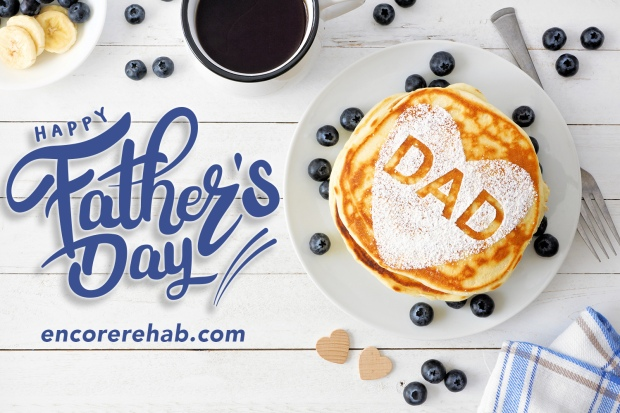 Happy Father's Day from your friends at #EncoreRehab !