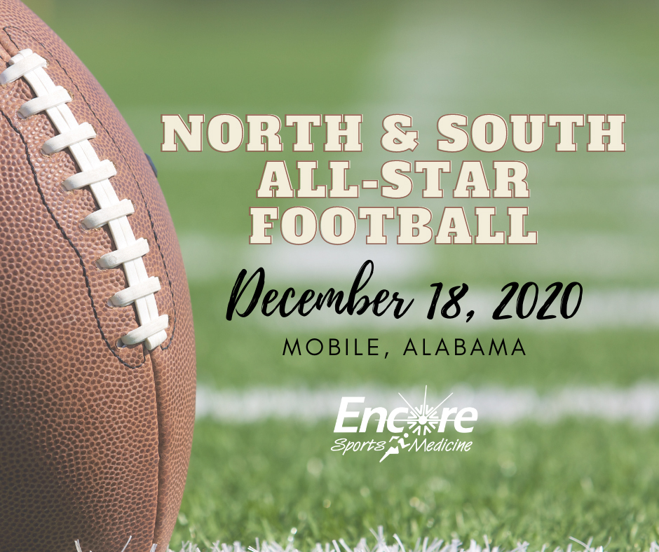 AHSAA North South Football Game, Dec. 18, 2020 at the University of South Alabama. #EncoreSportsMedicine  - we'll see you at the games!